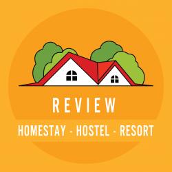 Review Homestay - Hostel - Resort