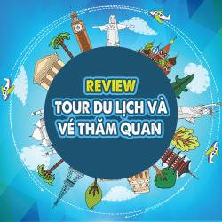 Review tour du lịch và vé thăm quan